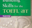Building Skills for the TOEFL iBT 2/e - Listening,Writing,Speaking,combined Book